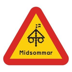 Planera midsommarfest - Varningsskylt Midsommar